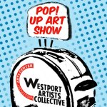 Westport Artists Collective Pop Up Exhibition at Westport Arts Center