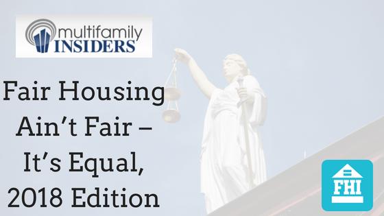 Fair Housing Ain't Fair – It's Equal, 2018 Edition
