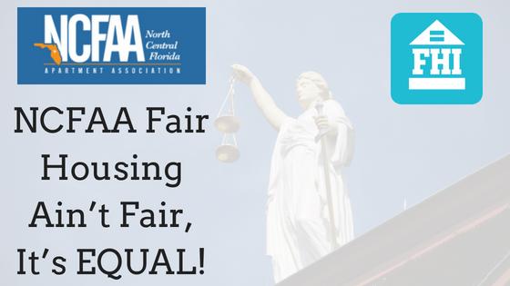 NCFAA Fair Housing Ain't Fair, It's EQUAL!