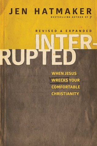 Interrupted: When Jesus Wrecks Your Comfortable Christianity by Jen Hatmaker | Fairly Southern
