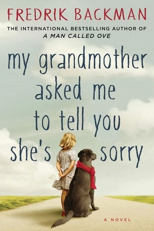 My Grandmother Asked Me to Tell You She's Sorry by Frederik Backman | Fairly Southern