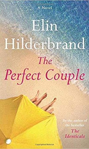 Book Review: The Perfect Couple by Elin Hilderbrand |  Fairly Southern