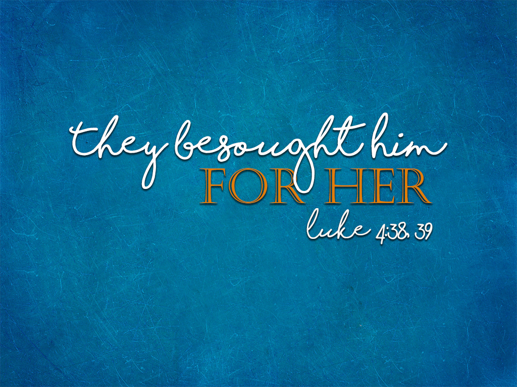 They Besought Him for Her