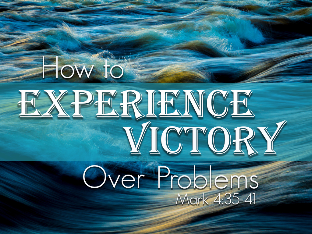 How to Experience Victory Over Problems