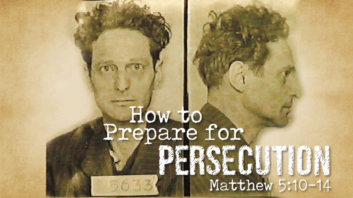 How to Prepare for Persecution