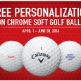 Pro V1's too expensive for your taste? Do you like a softer ball? Try Callaway's new Chrome Soft golf balls – they're really nice! For a limited time, you can get the Chrome Soft balls personalized for free. The good news is that you do not have to buy 3 dozen at regular price in order to take advantage of the discount. You may buy as little as one dozen balls with free personalization to jazz up your golf game. The Chrome Soft offer is good from Callaway from April 1, 2016 to June 30, 2016. Bring in the order […]