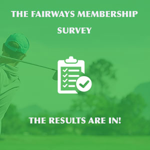 Fairways Membership Survey Results