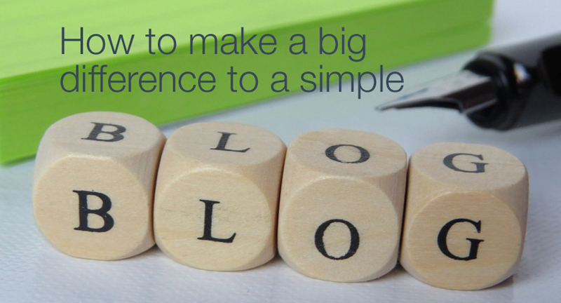 How to make a big difference to a simple blog
