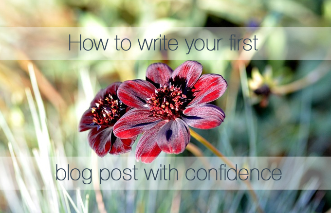 How to write your first blog post with confidence