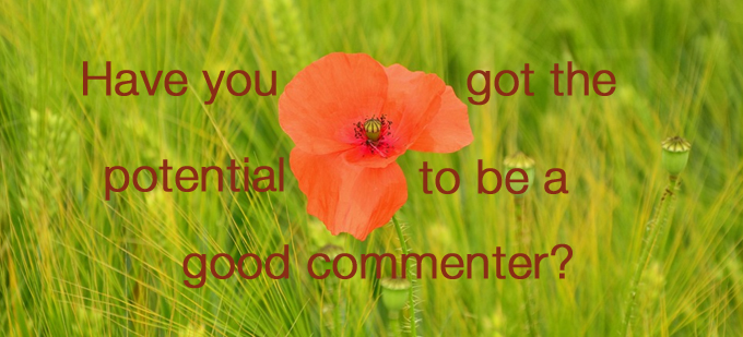 Have you got the potential to be a good commenter?