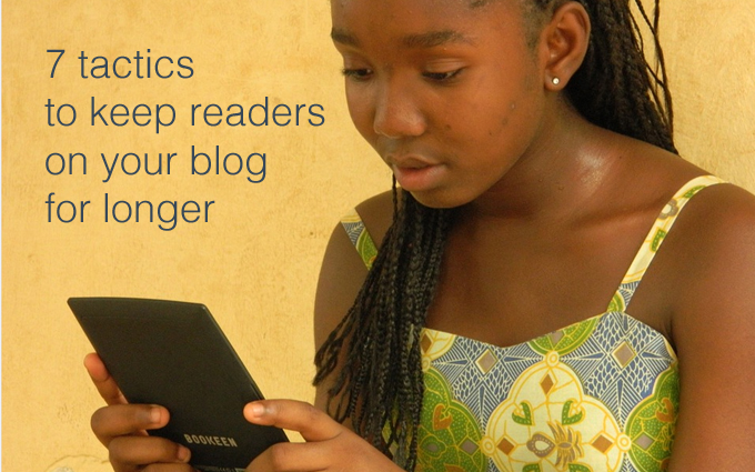 keep readers on your blog for longer