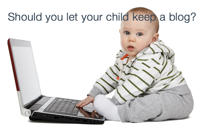 should you let your child keep a blog?