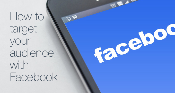 target your audience with Facebook