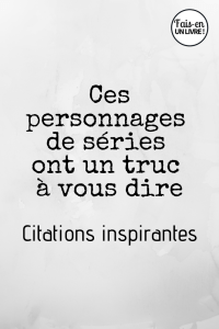 Citations issues de séries