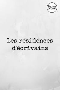 Les résidences d'écrivains