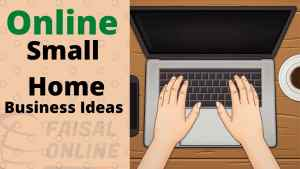 Read more about the article Top 12 Free Online Small Home Based Business Ideas 2021