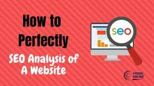 Read more about the article How to Perfectly SEO Analysis of a Website to Beat Your Competitor