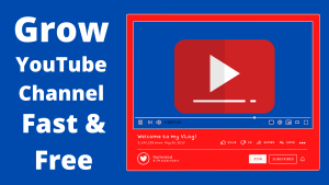 Read more about the article How to Grow YouTube Channel Fast in 2021