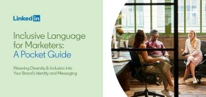 Read more about the article LinkedIn Publishes New 'Inclusive Language' Guide to Help Improve Brand Communications