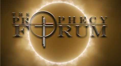 ANNOUNCING THE PROPHECY FORUM