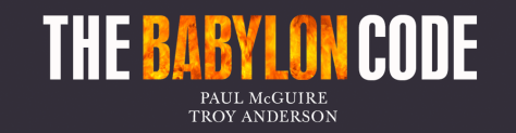 THE BABYLON CODE by Paul McGuire and Troy Anderson - October 2015