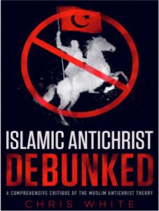 Chris White's Islamic Antichrist Debunked