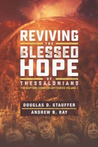 Stauffer and Ray: Reviving the Blessed Hope of Thessalonians
