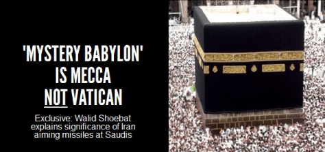 WALID SHOEBAT ASSERTS MECCA IS MYSTERY BABYLON
