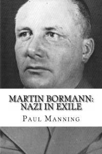 PAUL MANNING OF CBS - BORMAN: NAZI IN EXILE