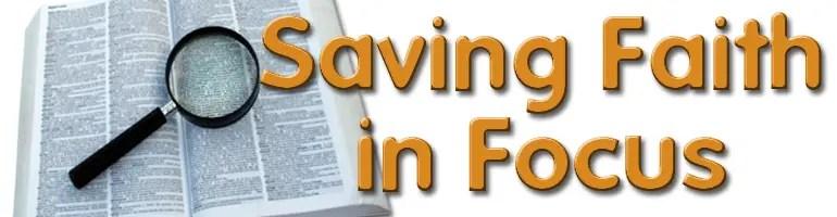 Saving Faith in Focus