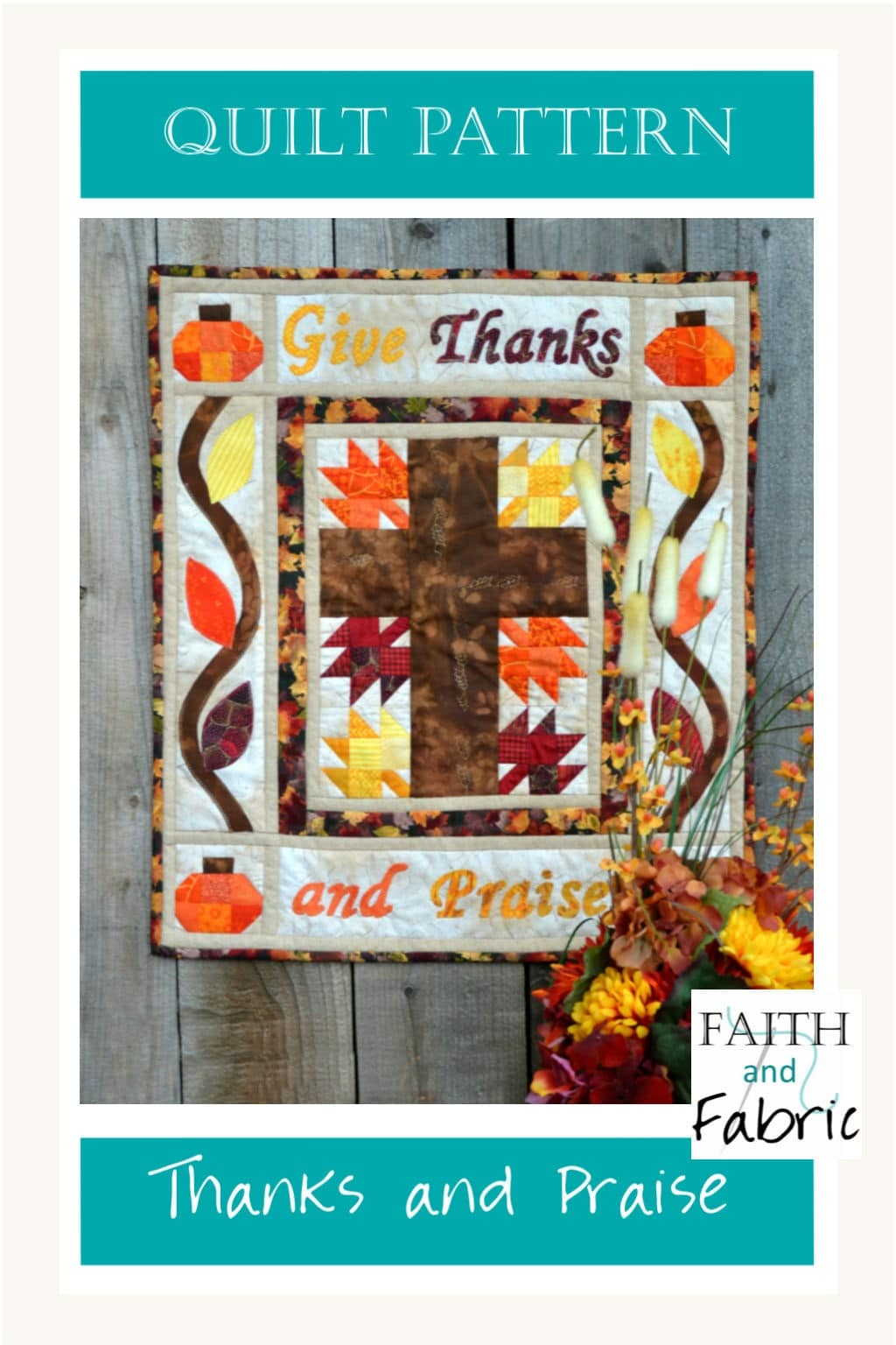 Celebrate all that we have to be thankful for with this Give Thanks and Praise quilt pattern. It brings the warmth of Thanksgiving and fall / autumn into your home!