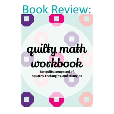 Review: Quilty Math Workbook by Carrie Merrell