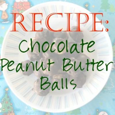 Recipes: No-Bake Chocolate Peanut Butter Balls (Kid Friendly!)