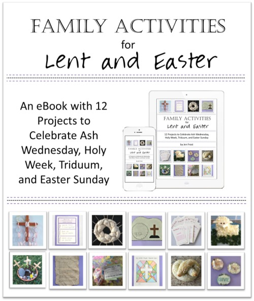 Family Activities For Lent And Easter Faith And Fabric