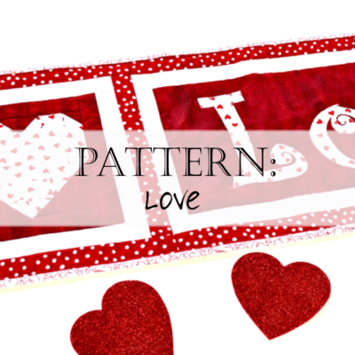 Pattern: Saint Valentine's Day Quilt Pattern – Love Table Runner and Wall Hanging