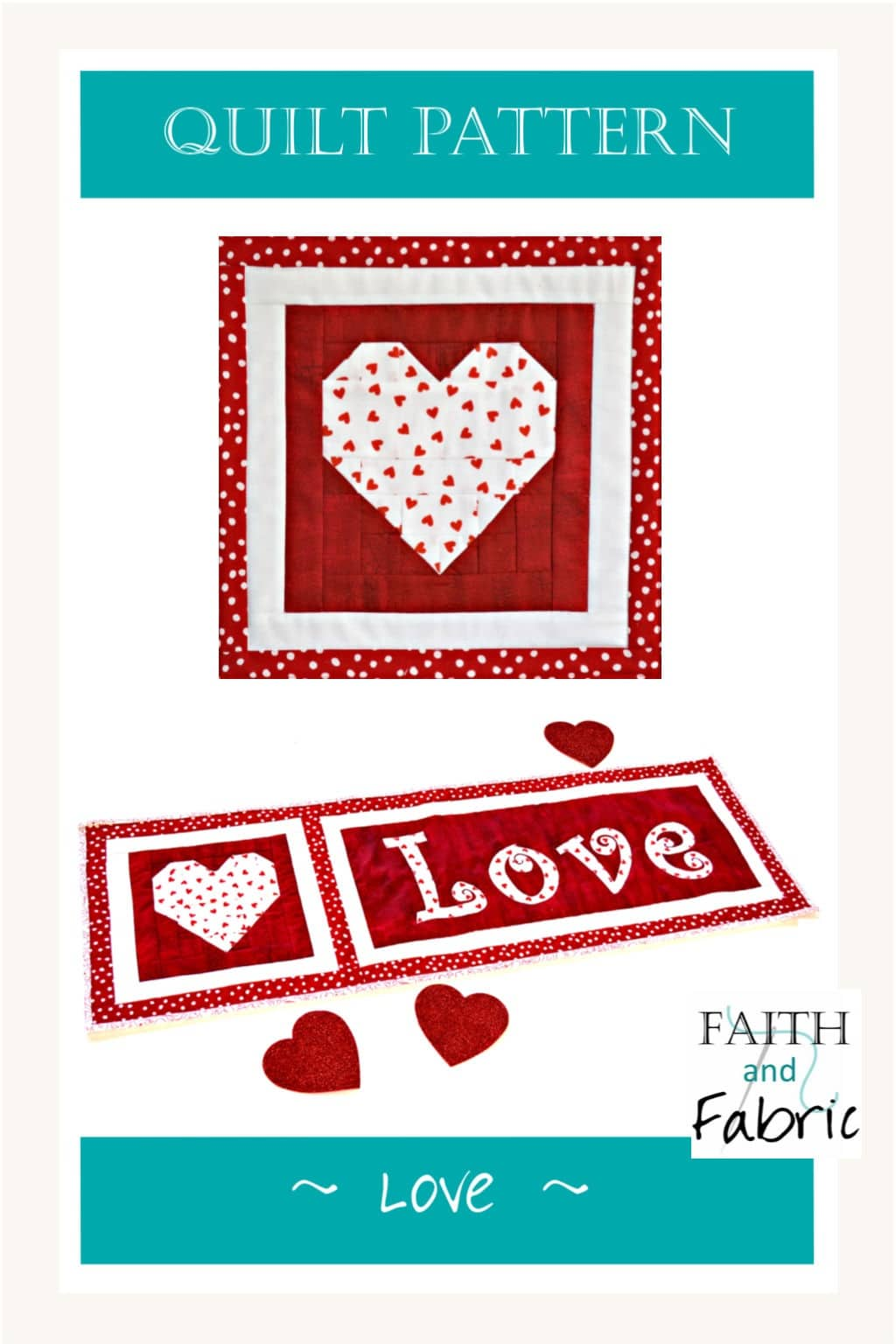 Celebrate St. Valentine's Day with this beginner friendly quilt pattern! Includes basic heart piecing and applique work. Can be made into a runner or banner! Created by Faith and Fabric.