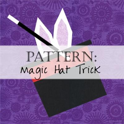 Pattern: Magic Hat Magician Quilt