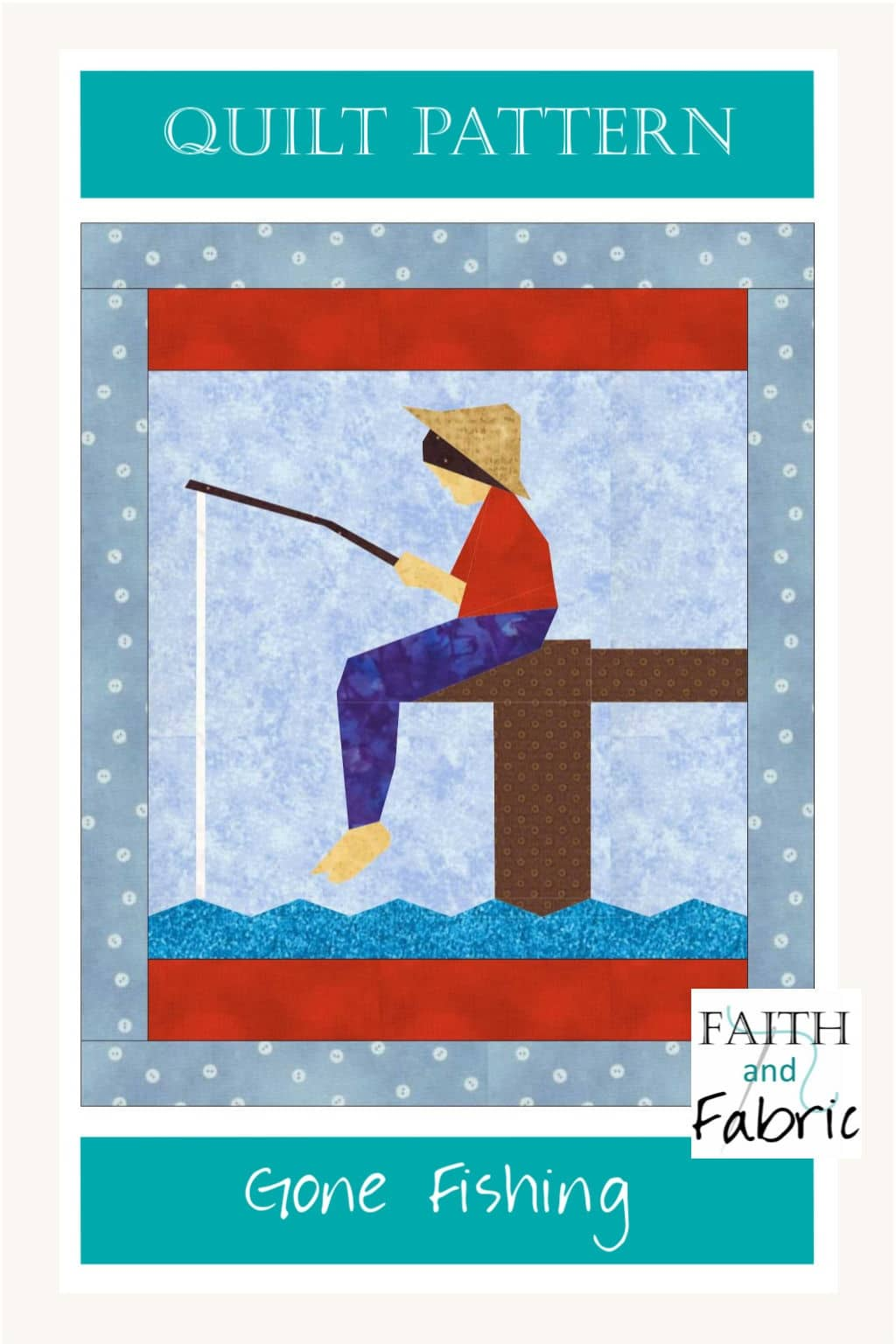 Perfect quilt for your favorite fisherman (or fisherwoman)! Created by Faith and Fabric