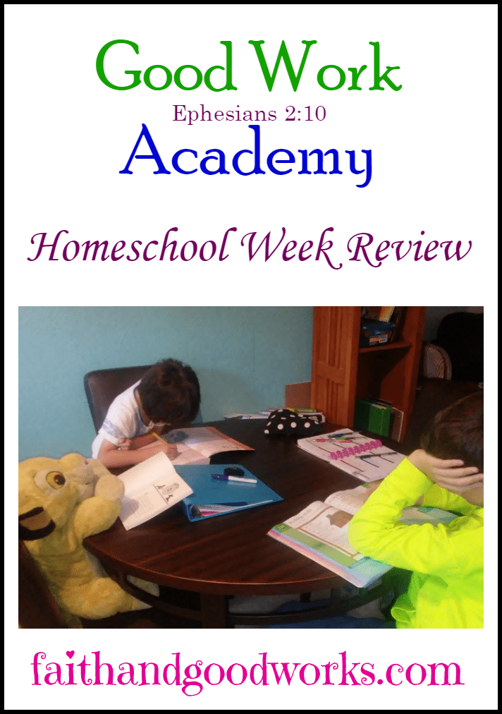 Good Work Academy: 2016-17 Homeschool Week Review #2