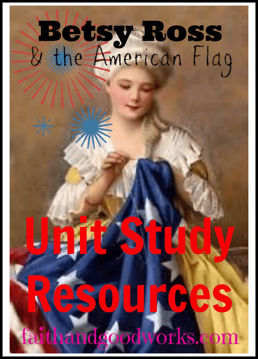 Betsy Ross Unit Study Resources