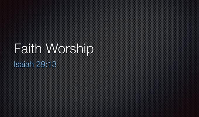 SERMON – MAY 19, 2019 – FAITH WORSHIP