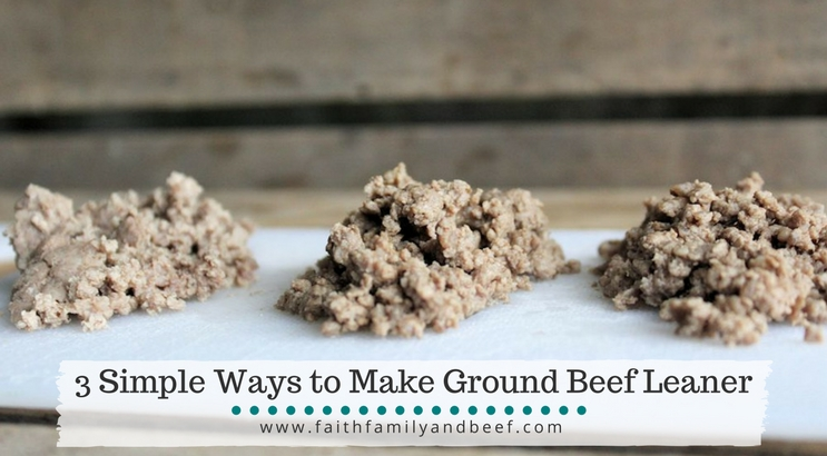 3 Simple Ways to Make Ground Beef Leaner