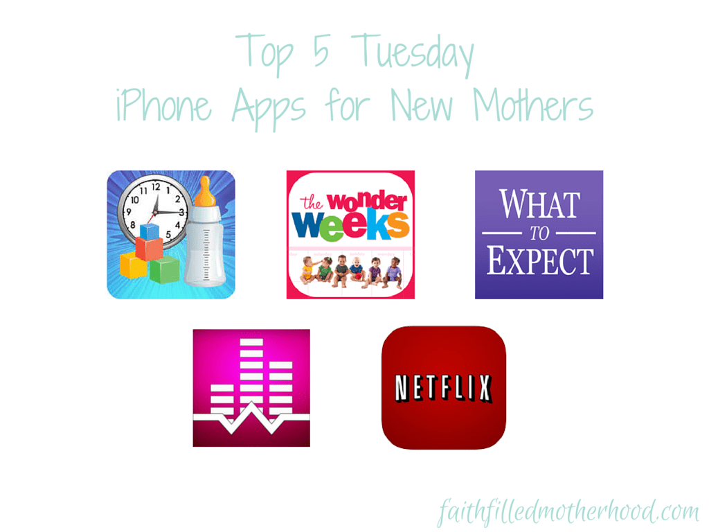 Top 5 iPhone Apps for New Moms | faithfilledmotherhood.com