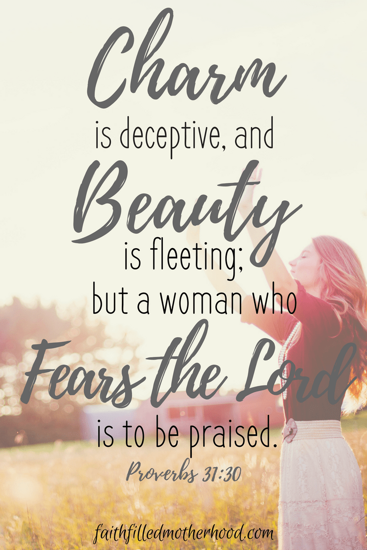 Proverbs 31:30 | FaithFilledMotherhood.com