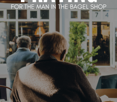 Praying for the Man in the Bagel Shop   Are we being intentional in how we pray for others?   Praying for the Man in the Bagel Shop   FaithFilledMotherhood.com