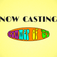 Now Casting - Summer of 67