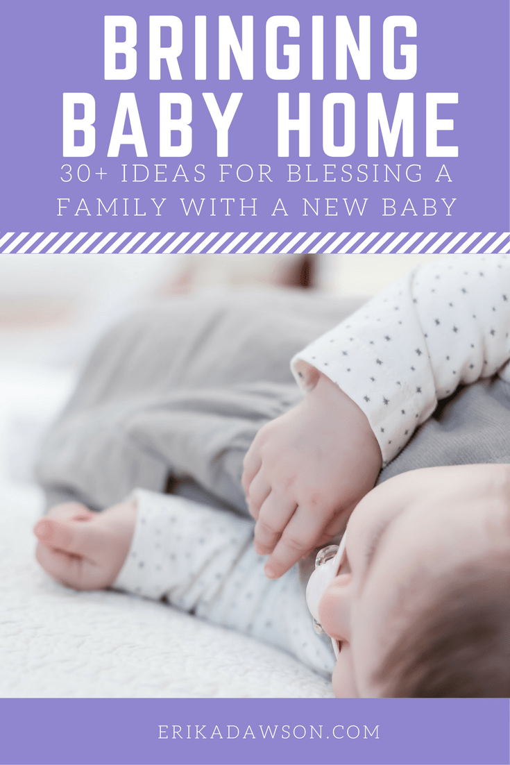 Bringing Home Baby - 30+ Ways to Help a New Mom