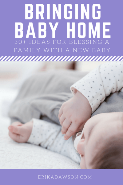 Bringing Baby Home: 30+ Ways to Bless a Family