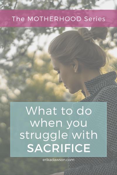 When I Struggle with Sacrifice