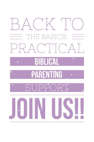 Back to the Basics: Practical Biblical Parenting Support